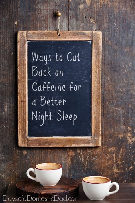 8 Ways To Cut Back On Caffeine ways to cut back on caffeine for a better sleep