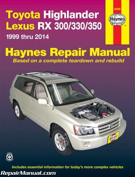 old cars and repair manuals free 2011 lexus gs electronic valve timing haynes 2001 2014 toyota highlander 1999 2014 lexus rx 300 330 auto repair manual