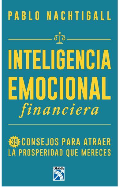 libro sensibilidad e inteligencia en aclar 243 312 inteligencia emocional financiera 27 04 2017