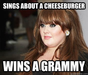 Grammy Memes - sings about a cheeseburger wins a grammy adele quickmeme