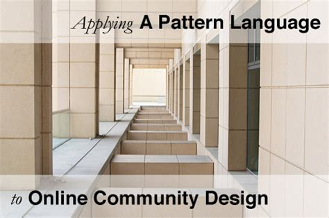pattern language entrance transition applying quot a pattern language quot to online community design