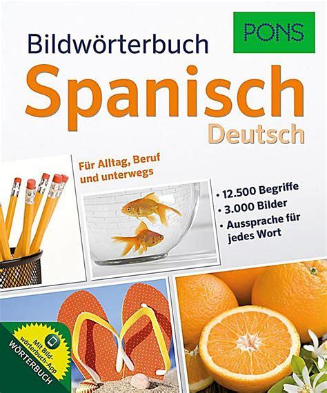 pons bildwrterbuch spanisch fr pons bildw 246 rterbuch spanisch deutsch buch portofrei weltbild ch