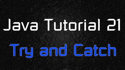 tutorial java try catch java tutorial 21 try and catch exception youtube
