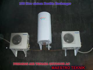 Pemanas Air Tenaga Outdoor Ac pemanas air tenaga out door ac maestro teknik