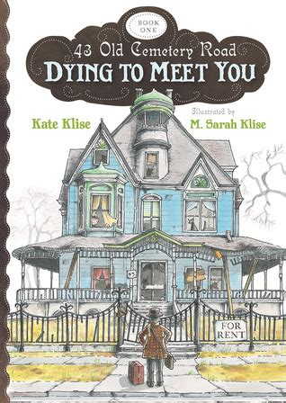 pictures into books dying to meet you 43 cemetery road 1 by kate klise