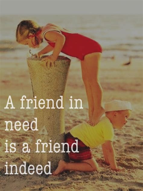 A Friend In Need Is A Friend Indeed Sle Essay by A Friend In Need Is A Friend Indeed Forevertbr On Quipio