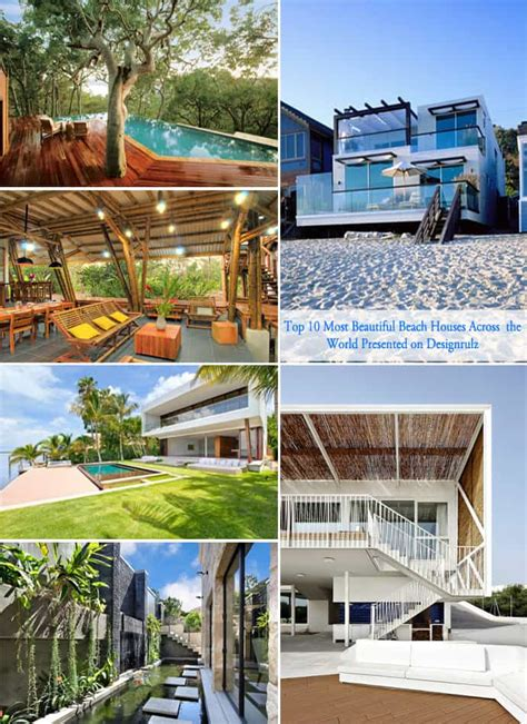 top 10 house designs in the world top 10 most beautiful beach houses across the world presented on designrulz