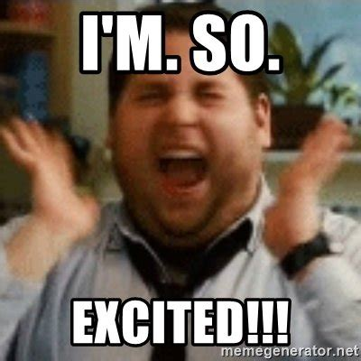 Excited Girl Meme - i m so excited jonah hill excited meme generator