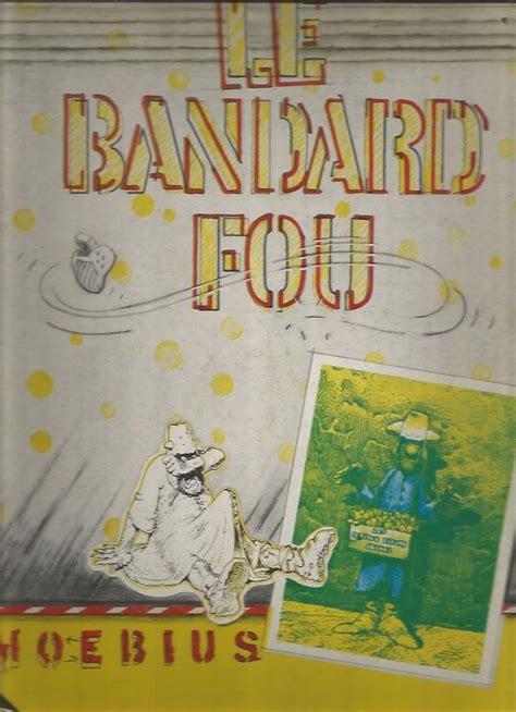le bandard fou moebius le bandard fou amazonie bd librairie bd 224 paris