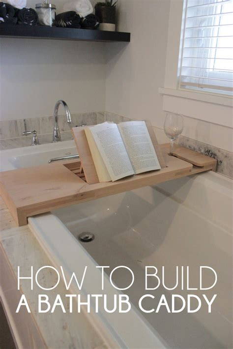 bathtub diy how to build a bathtub caddy