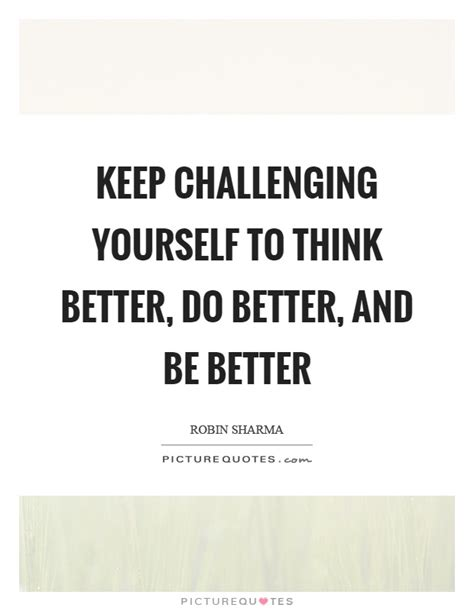 quotes on challenging yourself challenging quotes sayings challenging picture quotes