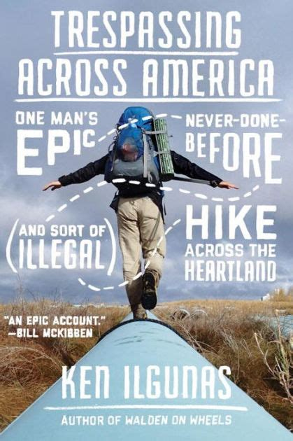 libro trespass a history of trespassing across america one man s epic never done before and sort of illegal hike across