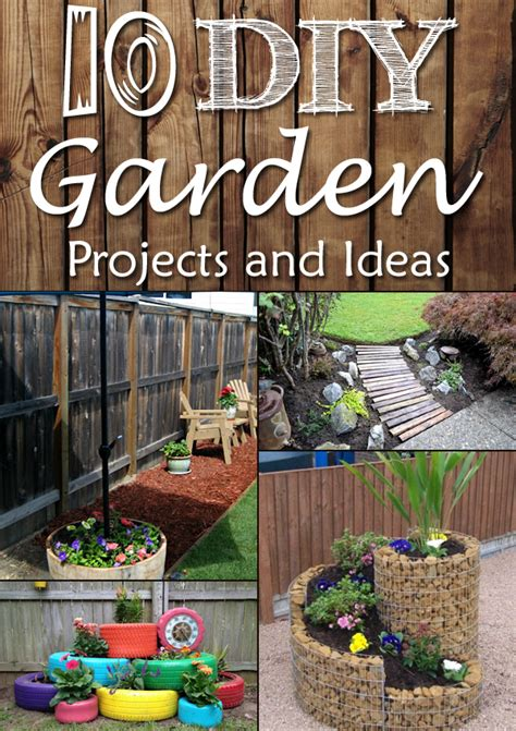 Garden Projects Ideas 10 Diy Garden Projects And Ideas For The Backyard