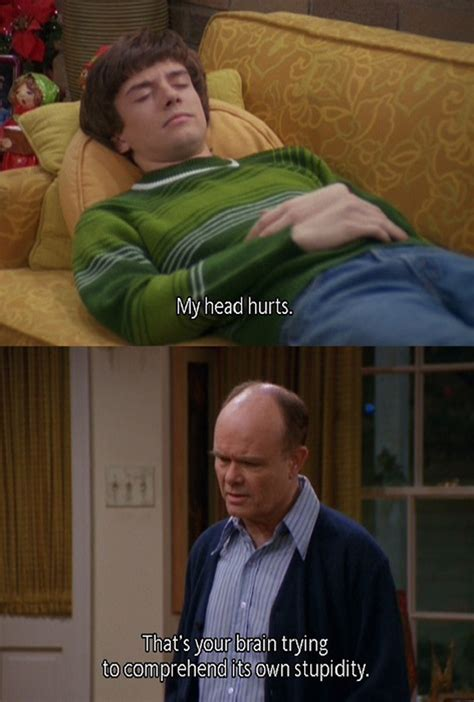 Red Forman Meme - 10 that 70s show quotes that prove red is the king of