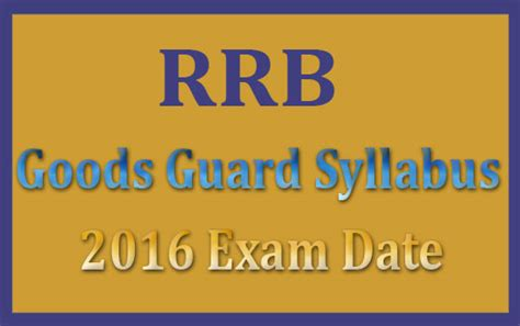 paper pattern rrb 2016 rrb goods guard syllabus 2016 exam date railway goods