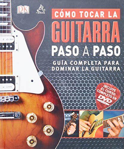 libro gua completa para tocar como tocar la guitarra paso a paso guia comple env 237 o gratis 38 990 en mercado libre