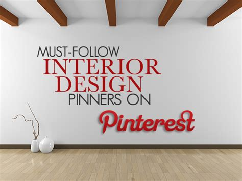 follow interior design pinners  pinterest designed