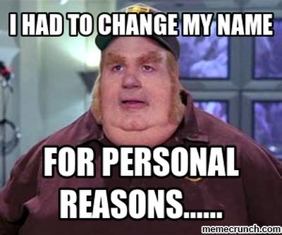 Name Memes - i had to change my name