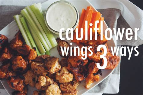 hotforfood buffalo cauliflower cauliflower wings 3 ways vegan hot for food youtube