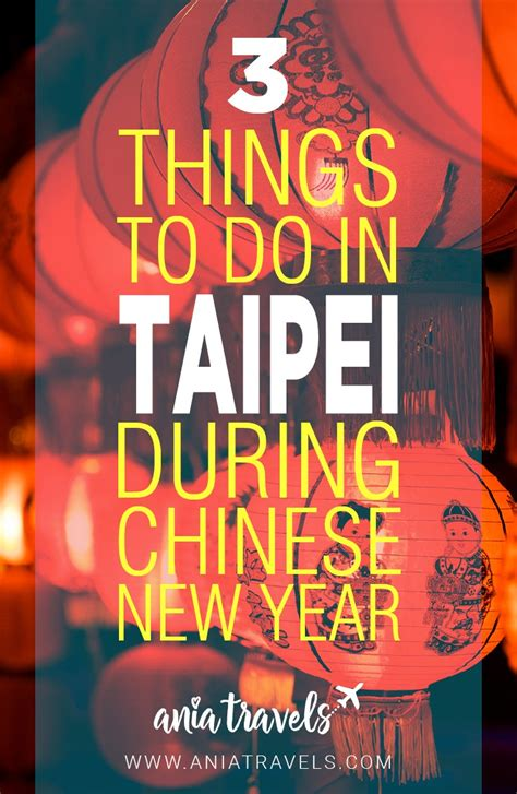does taiwan new year things to do in taipei during new year ania travels