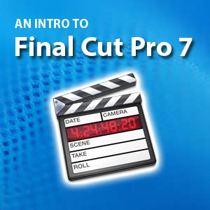 final cut pro intro final cut pro 7 introduction 1 day date tbc 21st
