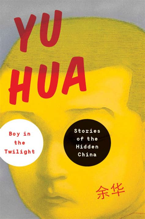 themes of to live by yu hua boy in the twilight stories of the hidden china by yu hua