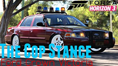 stanced cars forza horizon 3 forza horizon 3 the cop stance ford crown