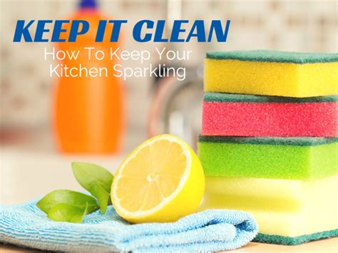 how to keep your kitchen clean keep it clean how to keep your kitchen sparkling until
