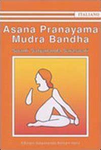 asana pranayama mudra and libro anatomia dello yoga consigli per la corretta esecuzione delle asana di abby ellsworth