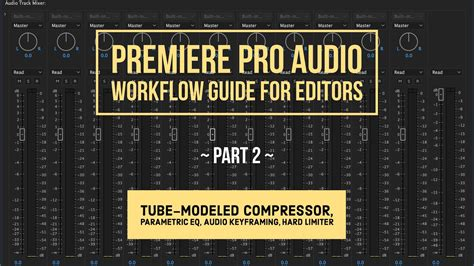 Guide Editors Picks Part 2 by Premiere Pro Audio Workflow Guide For Editors Part 1