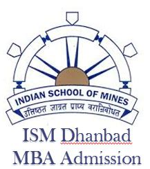 Ism Mba by Ism Dhanbad Mba Admission 2018 Application Fee