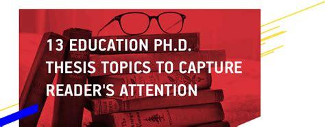 ed d dissertation topics education ph d thesis topics dissertationhelp
