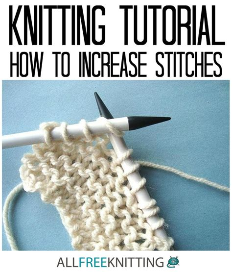 increase stitch knitting best 25 knitting increase ideas on knitting