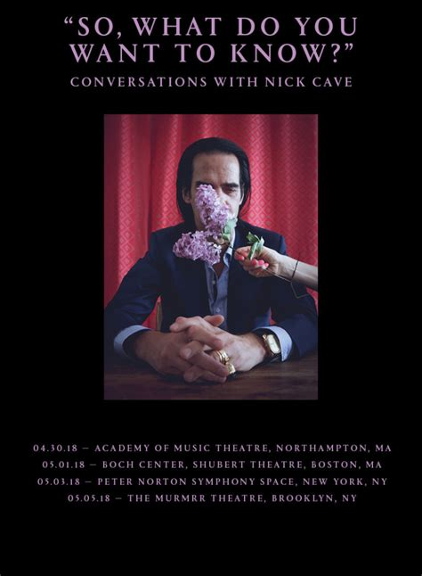 so you want to so what do you want to know nick cave
