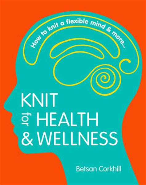 well being books review knit for health and wellness knitbritish
