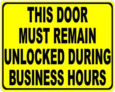 door to remain open during business hours sign this door must be kept unlocked during business hours sign
