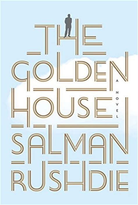 the golden house the golden house by salman rushdie book review buy