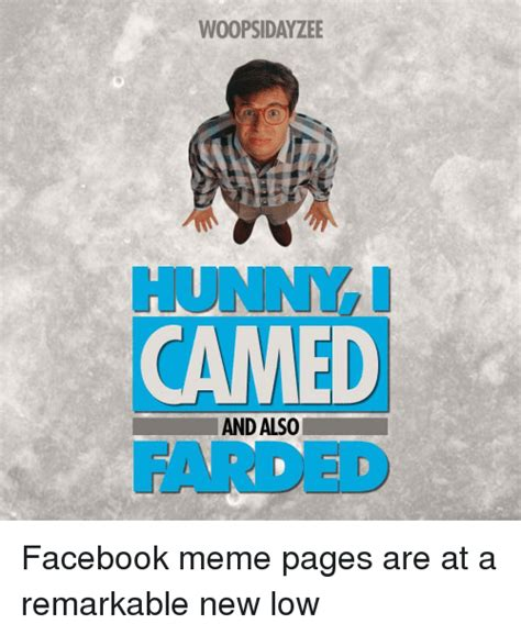 Facebook Meme Pages - woopsidayzee hunny camed farded and als0 facebook meme