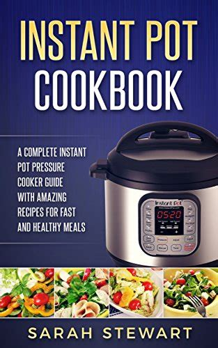 instant pot vegan cookbook the complete guide to a plant based healthy diet superfast and delicious vegan recipes beautiful photos of each recipe books instant pot accessories 13 useful accessories for