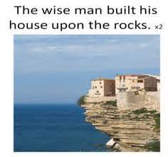 the wise man built his house upon the rock music 1000 images about sunday school wise and foolish builders on pinterest the rock