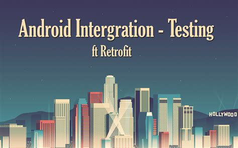 android unit testing android integration testing kioko
