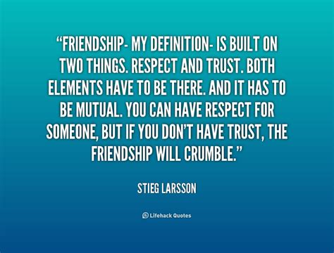 friendship meaning quotes quot friendship my definition is built on two things