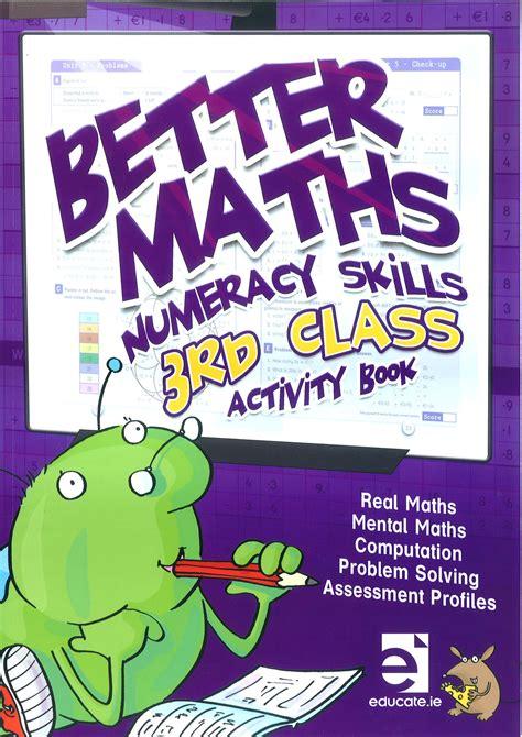 better maths better maths 3 numeracy skills third class activity book