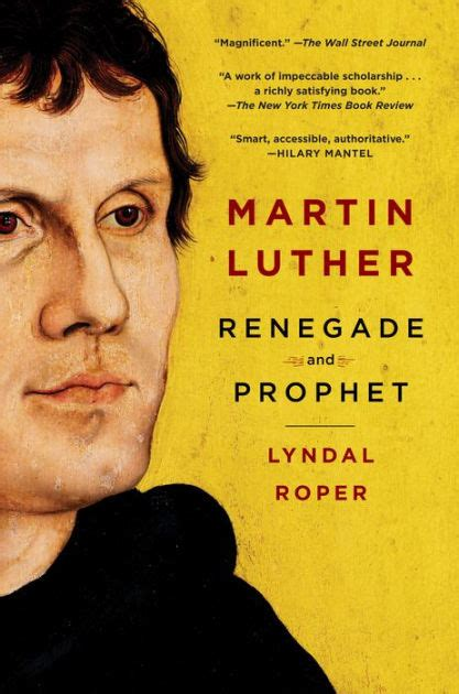 libro martin luther renegade and martin luther renegade and prophet by lyndal roper hardcover barnes noble 174
