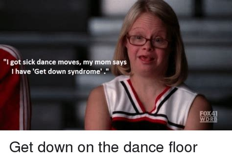 Get Down Meme - funny down syndrome memes of 2017 on sizzle down syndrom