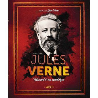 Resume De La Biographie De Jules Verne by Jules Verne Testament D Un Excentrique Cartonn 233 R 233 Mi