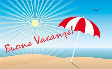 di vacanza buone vacanze la segreteria rimane aperta anche ad agosto
