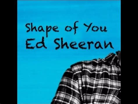 lirik lagu shape of you lirik lagu shape of you 28 images shape of you cover