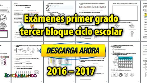 examen de tercer grado primaria 2016 y 2017 ex 225 menes primer grado tercer bloque ciclo escolar 2016