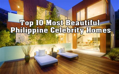most beautiful celebrity houses in the philippines top 10 most beautiful philippine celebrity homes